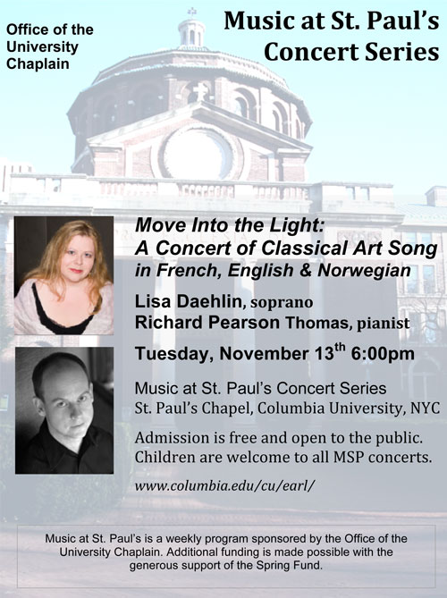 """Move ino the Light: A Concert of Classical Art Song"" Lisa Daehlin and Richard Pearson Thomas in concert, Music at St. Paul's Concert Series, St. Paul's Chapel, Columbia University, NYC, Tuesday, November 13th, 2012, 6pm"